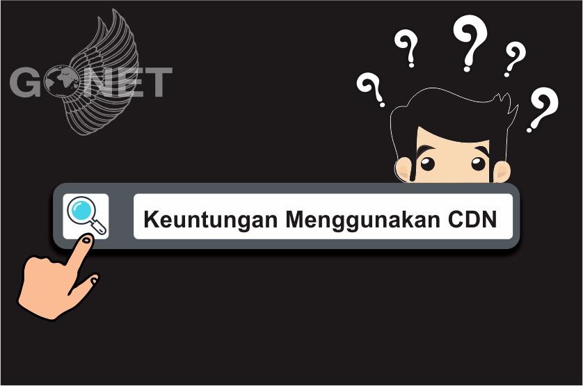 keuntungan menggunakan CDN