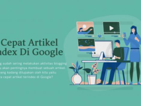 Cara Cepat Artikel Terindex Di Google